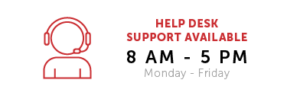 Help Desk Support Available, 8 am to 5 pm, Monday - Friday.